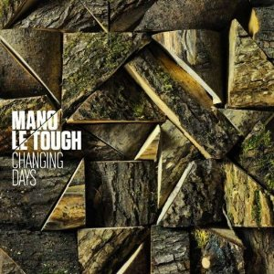 Mano_Le_tough_Changing_days