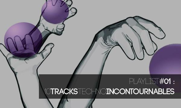 Playlist 10 tracks Techno Pépites Troniques