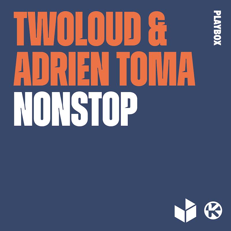 Adrien Toma sort « Nonstop » en collaboration avec Twoloud