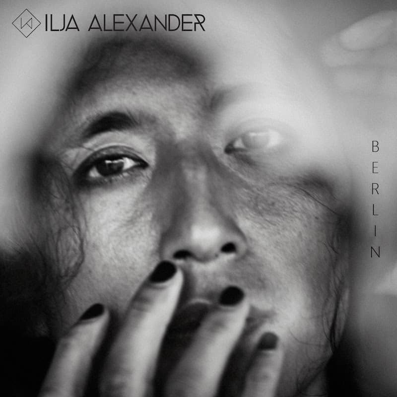 Ilja Alexander dévoile son dernier single dream-pop « Berlin »