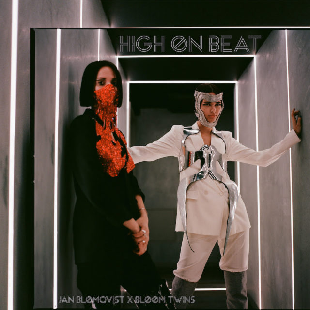 "Bloom Twins single ""High On Beats"" feat. Jan Blomqvist"
