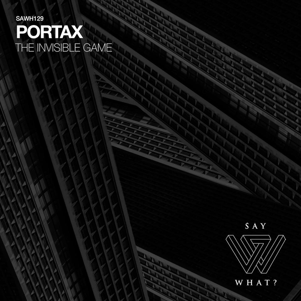 Le producteur frenchy Portax fait ses débuts sur SAY WHAT ? avec son EP « The Invisible Game »