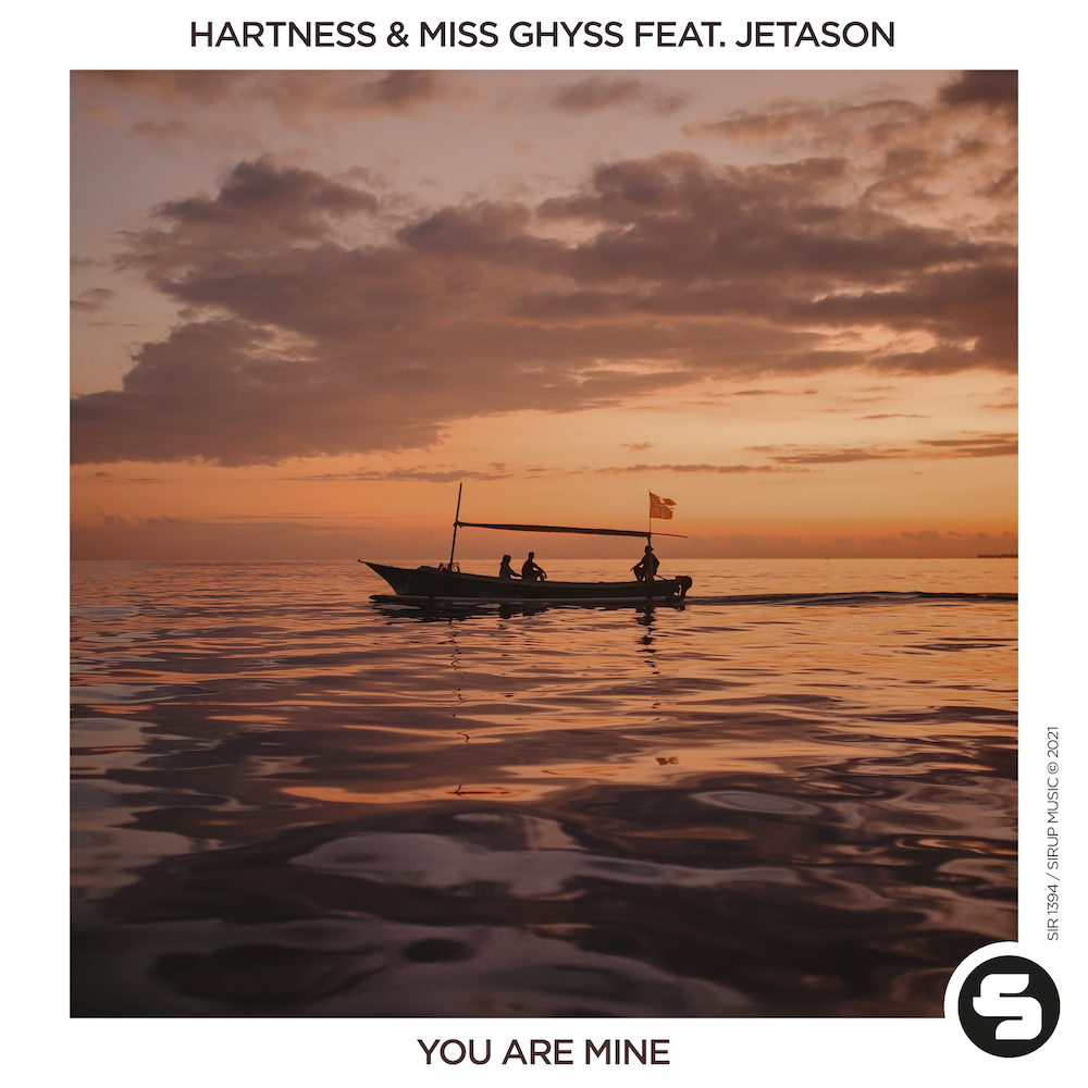 You are currently viewing Hartness & Miss Ghyss s'associent pour une nouvelle collaboration épique en sortant « You Are Mine » feat. Jetason via Sirup Music